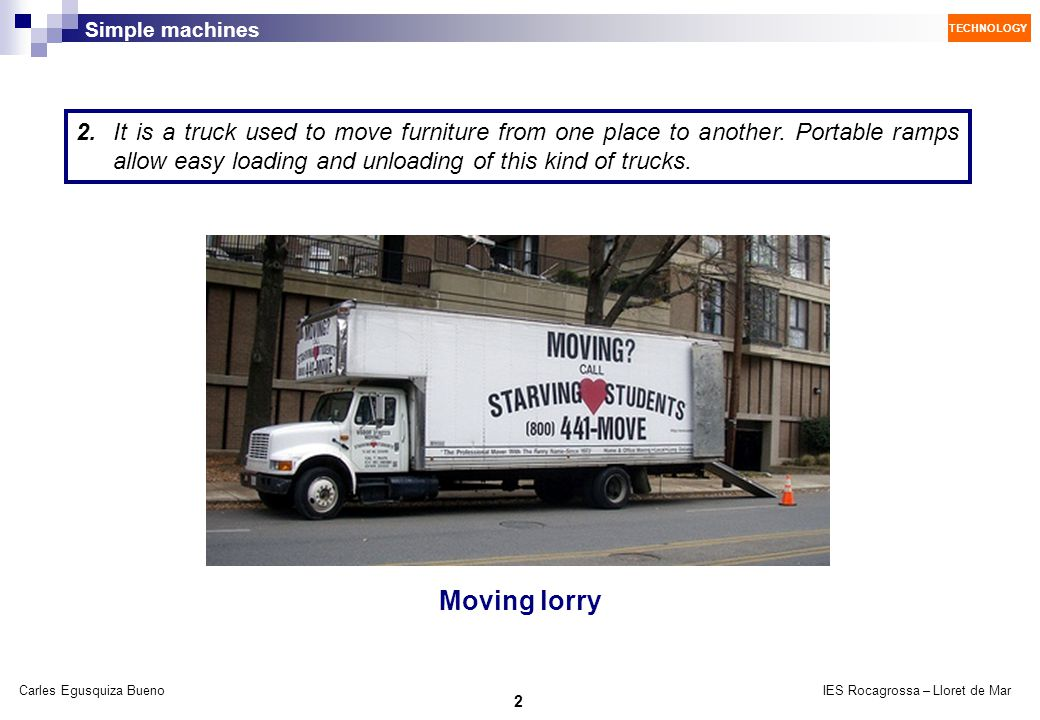 2. It is a truck used to move furniture from one place to another