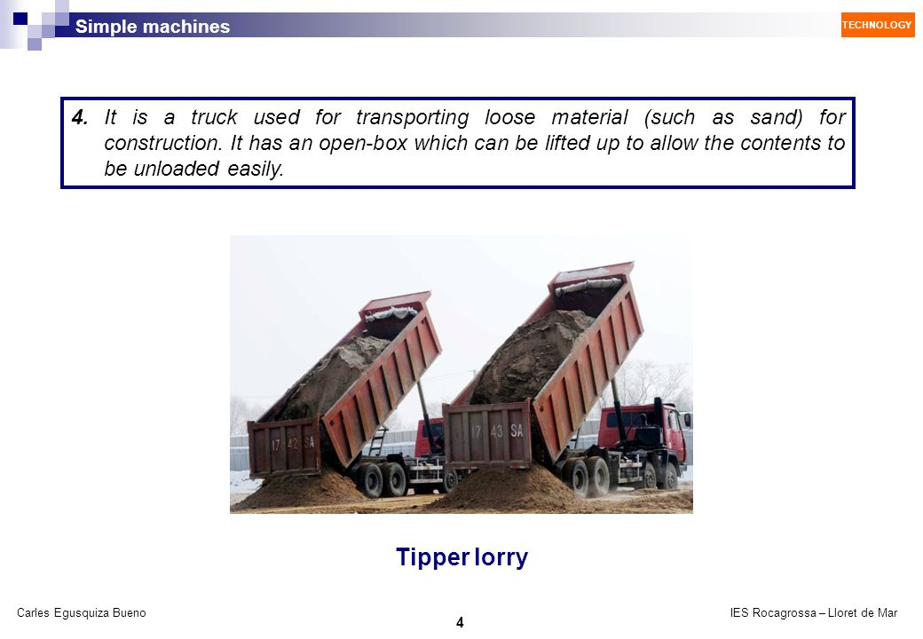 4. It is a truck used for transporting loose material (such as sand) for construction. It has an open-box which can be lifted up to allow the contents to be unloaded easily.