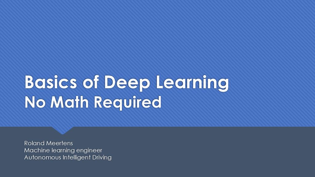 Basics of Deep Learning No Math Required - ppt download