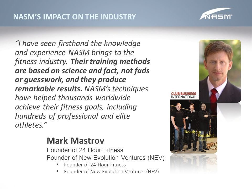 Mark Mastrov NASM'S IMPACT ON THE INDUSTRY