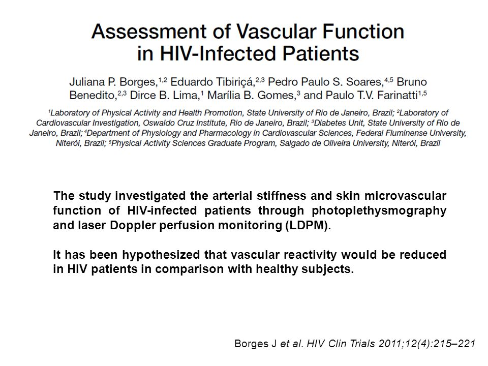 The study investigated the arterial stiffness and skin microvascular function of HIV-infected patients through photoplethysmography and laser Doppler perfusion monitoring (LDPM).
