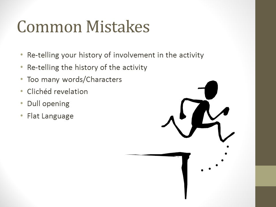 Common Mistakes Re-telling your history of involvement in the activity