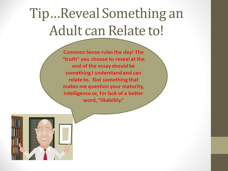 Tip…Reveal Something an Adult can Relate to!