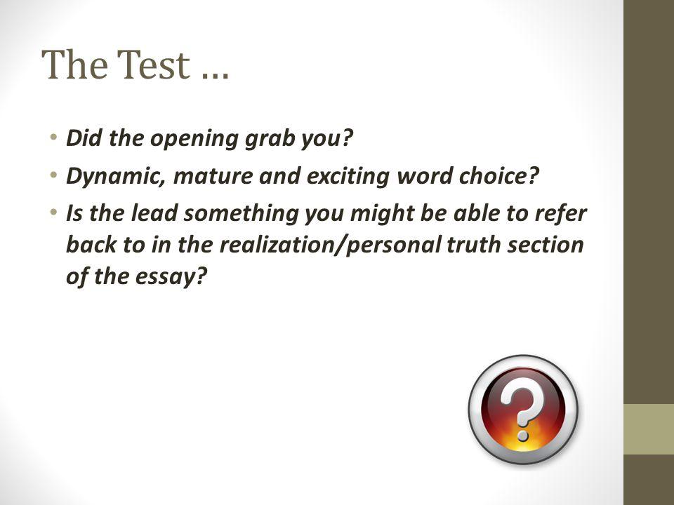 The Test … Did the opening grab you