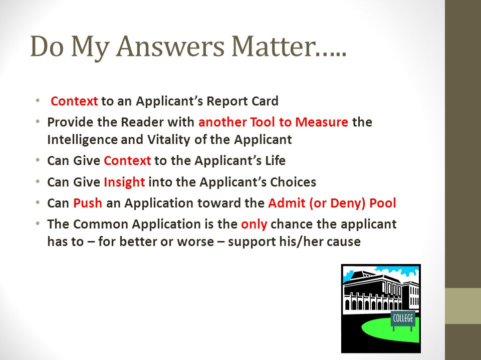 Do My Answers Matter….. Context to an Applicant's Report Card