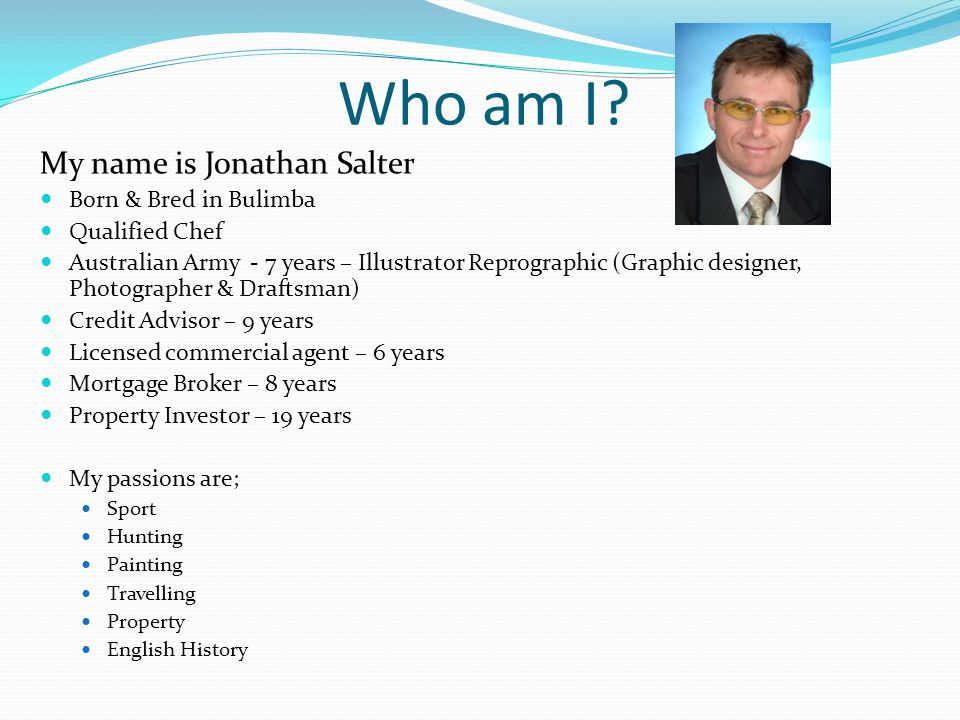 Who am I My name is Jonathan Salter Born & Bred in Bulimba