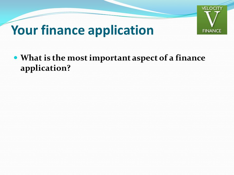 Your finance application