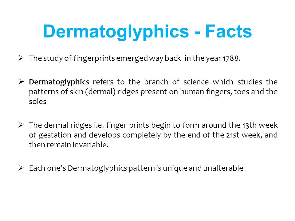 Dermatoglyphics - Facts