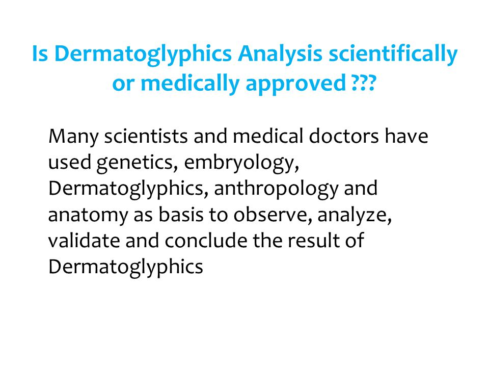 Is Dermatoglyphics Analysis scientifically or medically approved
