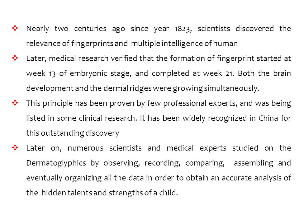 Nearly two centuries ago since year 1823, scientists discovered the relevance of fingerprints and multiple intelligence of human