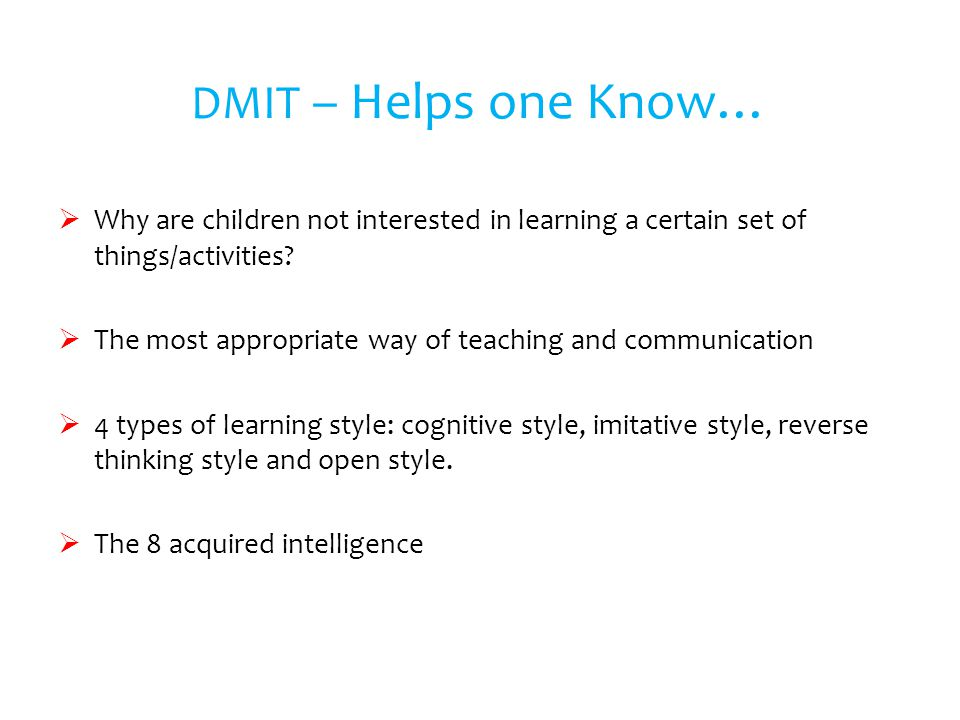 DMIT – Helps one Know… Why are children not interested in learning a certain set of things/activities