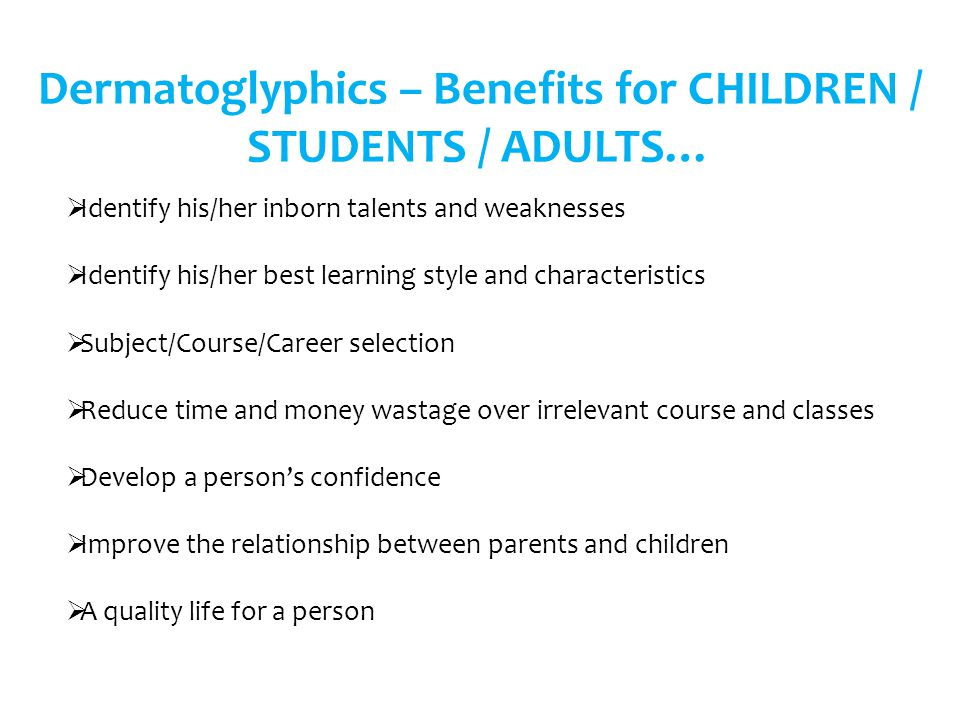 Dermatoglyphics – Benefits for CHILDREN / STUDENTS / ADULTS…