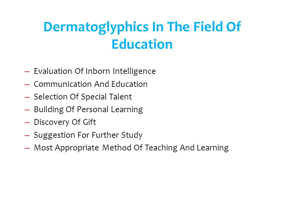 Dermatoglyphics In The Field Of Education