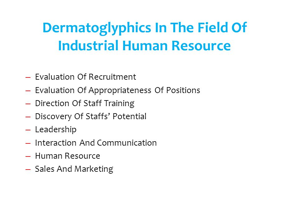 Dermatoglyphics In The Field Of Industrial Human Resource