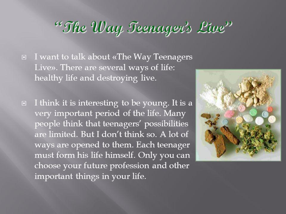 The Way Teenager's Live
