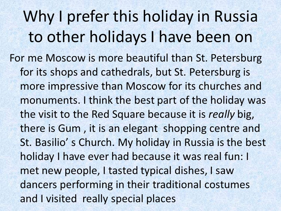Why I prefer this holiday in Russia to other holidays I have been on