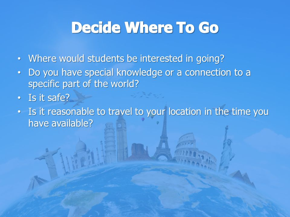 Decide Where To Go Where would students be interested in going