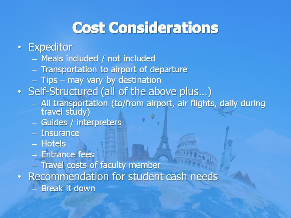 Cost Considerations Expeditor Self-Structured (all of the above plus…)