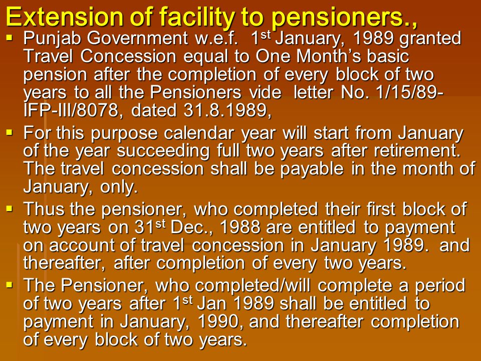 Extension of facility to pensioners.,