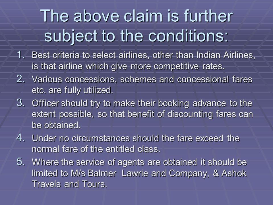 The above claim is further subject to the conditions: