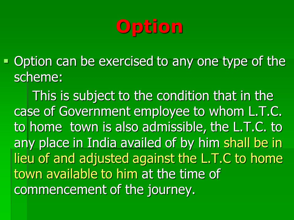 Option Option can be exercised to any one type of the scheme: