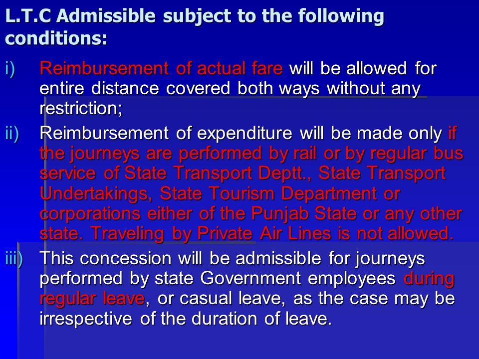 L.T.C Admissible subject to the following conditions: