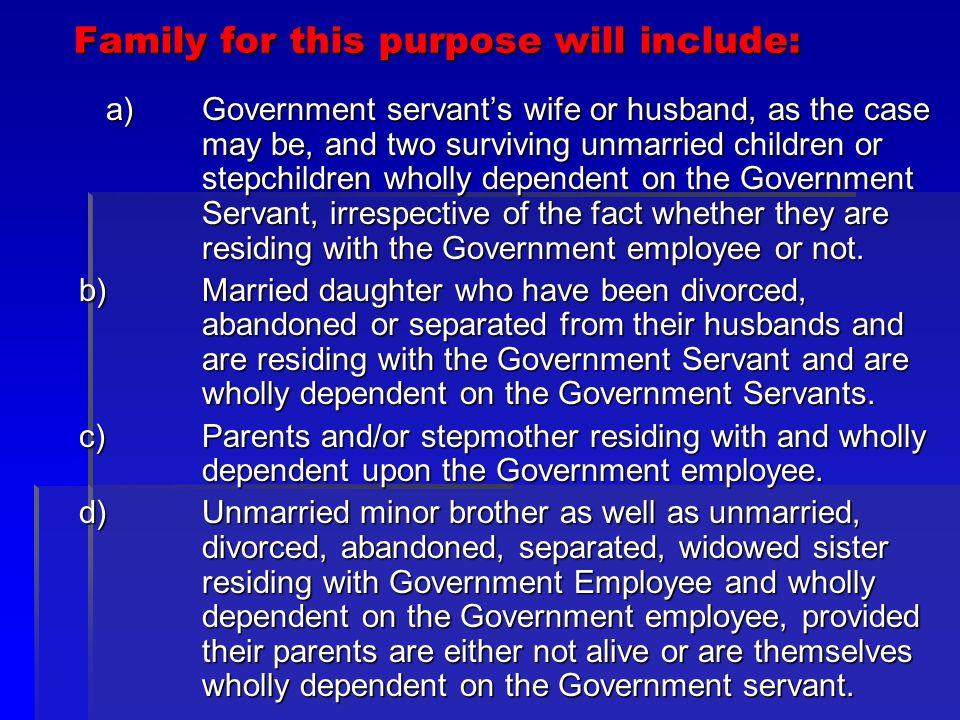 Family for this purpose will include: