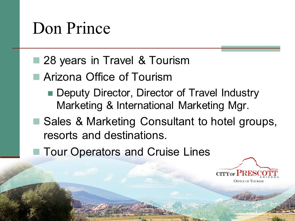 Don Prince 28 years in Travel & Tourism Arizona Office of Tourism