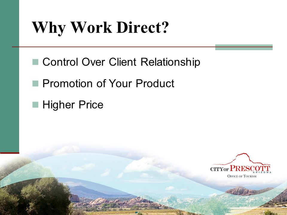 Why Work Direct Control Over Client Relationship