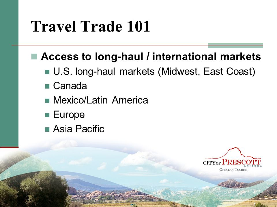 Travel Trade 101 Access to long-haul / international markets