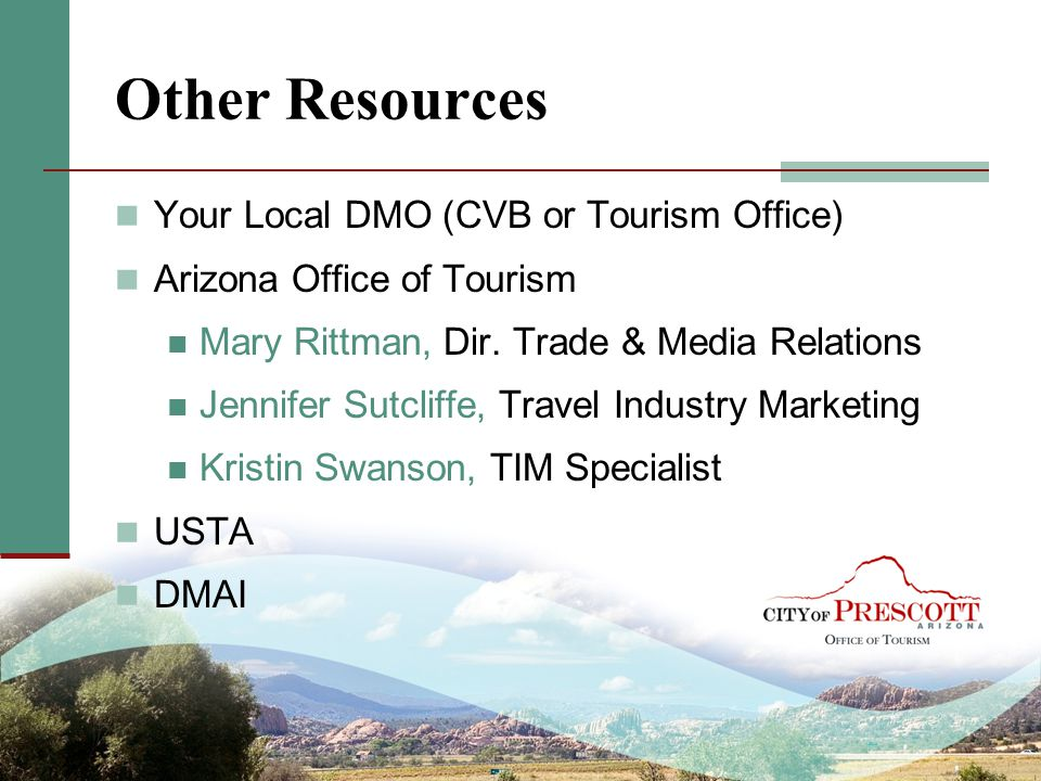 Other Resources Your Local DMO (CVB or Tourism Office)