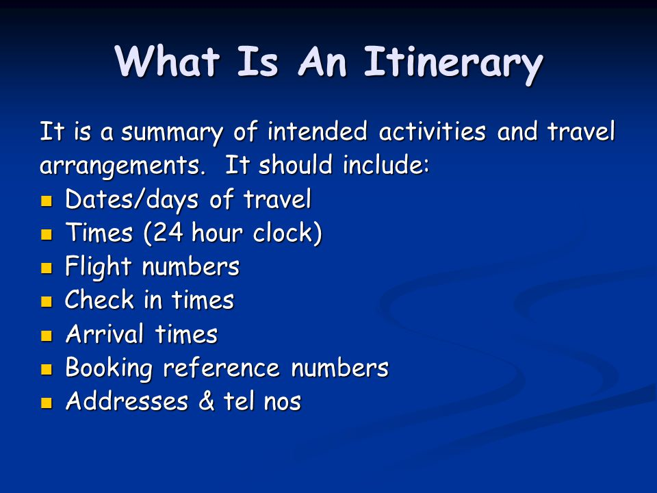 What Is An Itinerary It is a summary of intended activities and travel