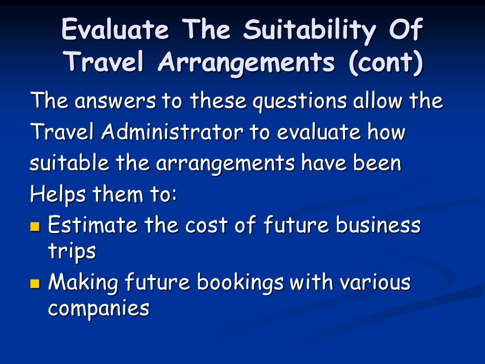 Evaluate The Suitability Of Travel Arrangements (cont)