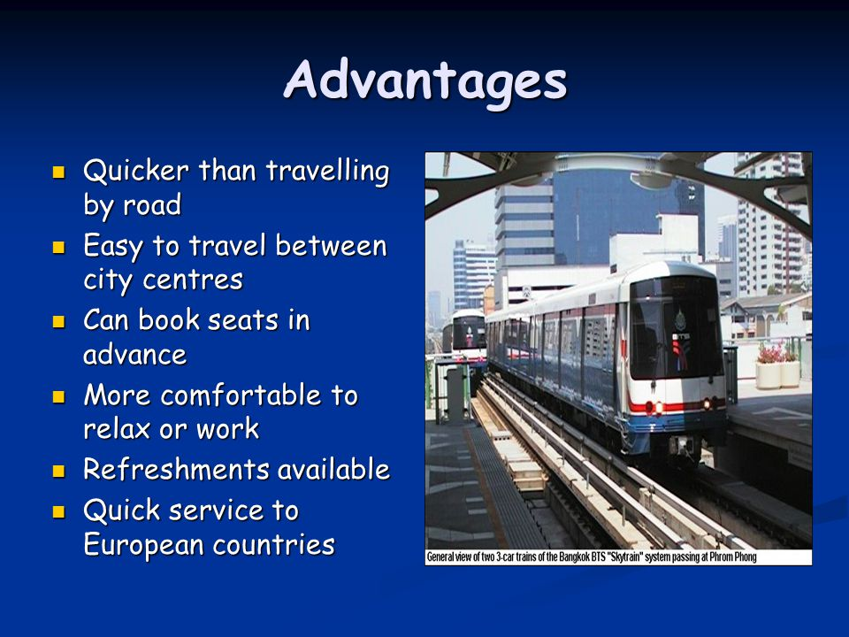 Advantages Quicker than travelling by road