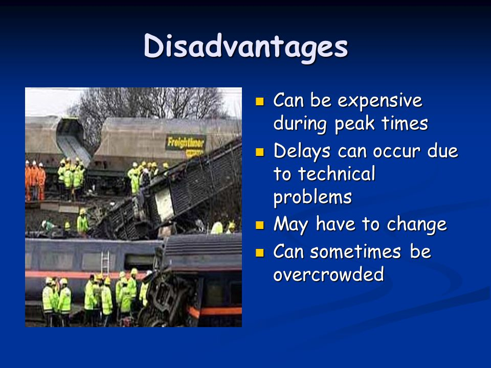 Disadvantages Can be expensive during peak times