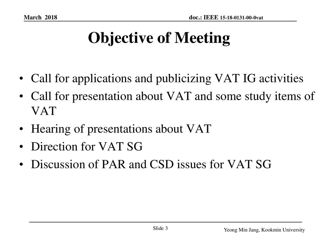 January 19 Objective of Meeting. Call for applications and publicizing VAT IG activities.