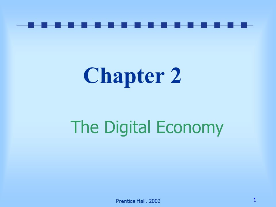 Chapter 2 The Digital Economy Prentice Hall, 2002