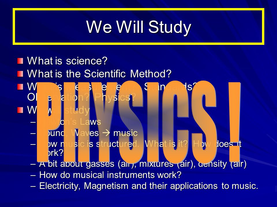 PHYSICS ! We Will Study What is science