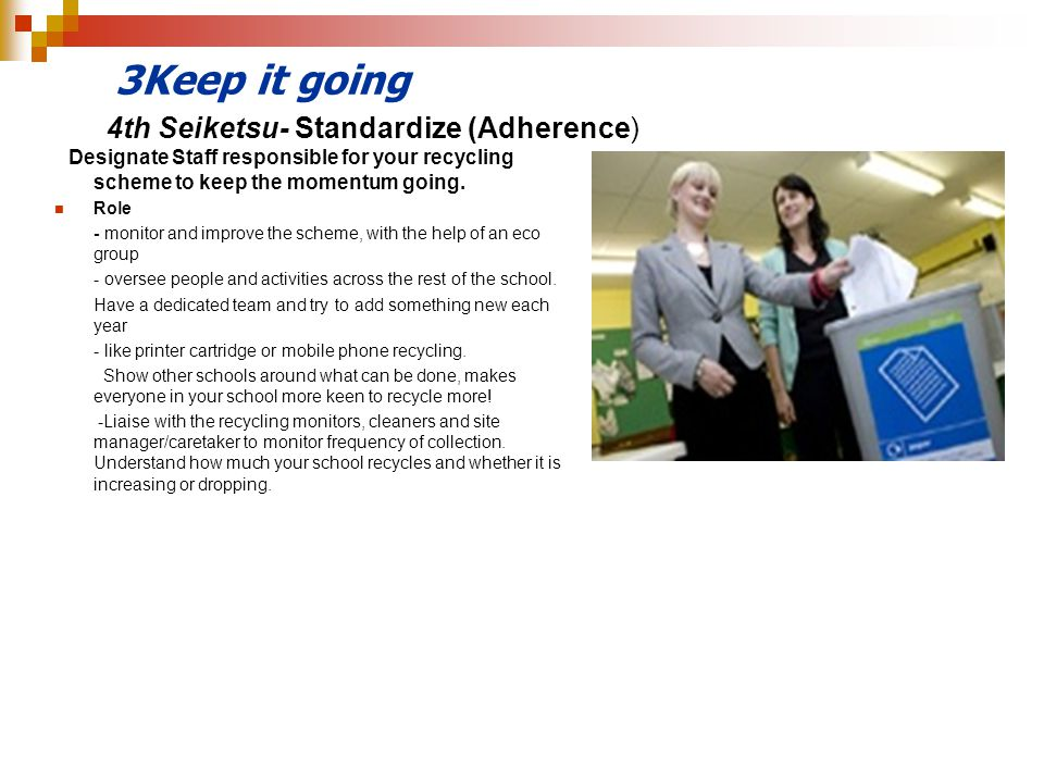 3Keep it going 4th Seiketsu- Standardize (Adherence)