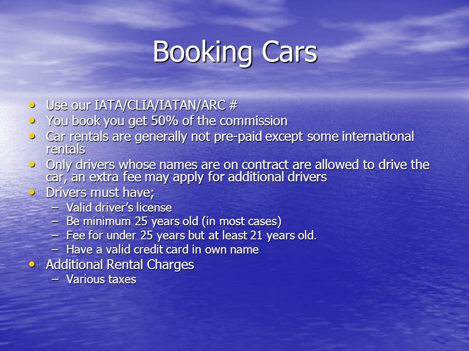Booking Cars Use our IATA/CLIA/IATAN/ARC #