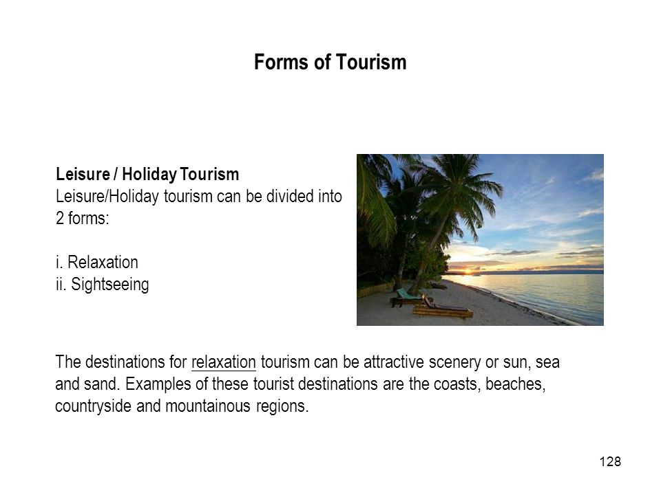 Forms of Tourism Leisure / Holiday Tourism
