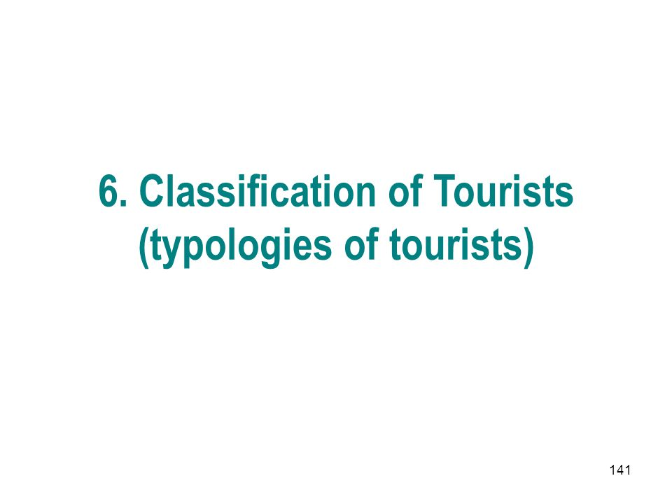 6. Classification of Tourists (typologies of tourists)