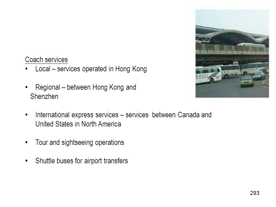 Coach services Local – services operated in Hong Kong. Regional – between Hong Kong and. Shenzhen.