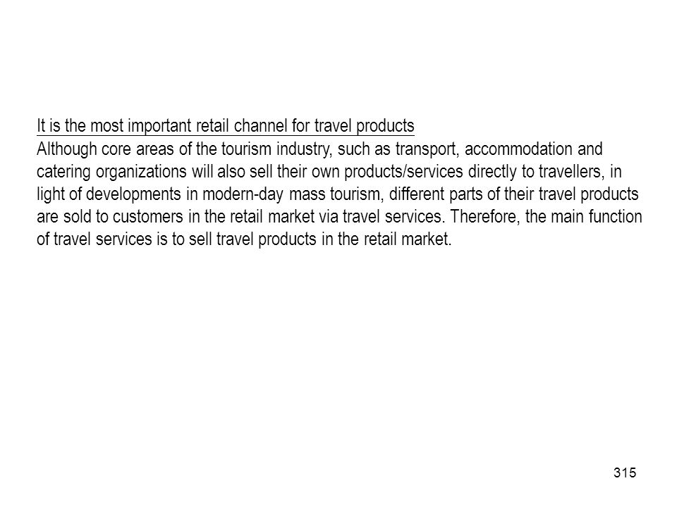 It is the most important retail channel for travel products