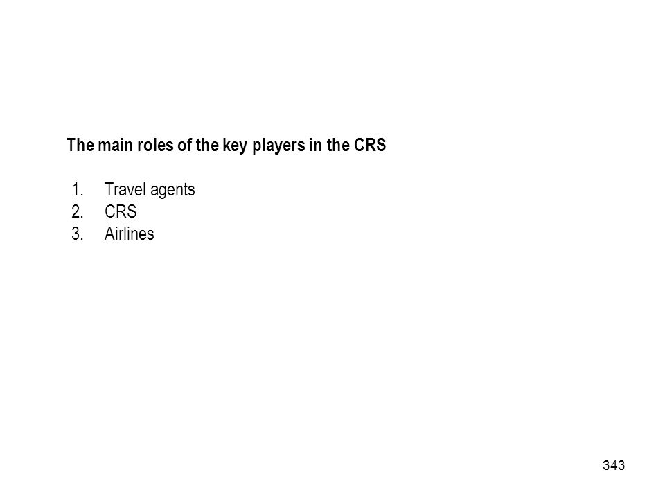 The main roles of the key players in the CRS
