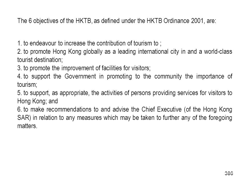 The 6 objectives of the HKTB, as defined under the HKTB Ordinance 2001, are: