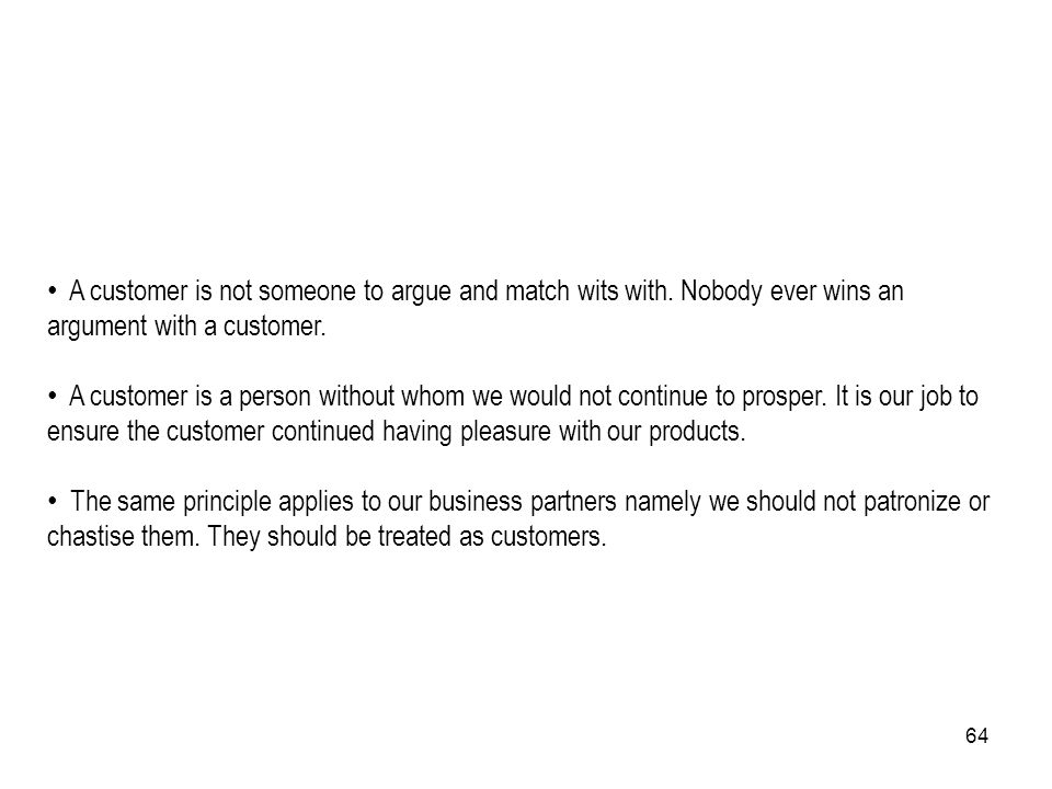 A customer is not someone to argue and match wits with