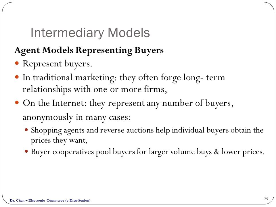 Intermediary Models Represent buyers.