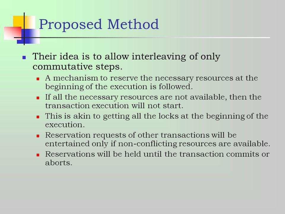 Proposed Method Their idea is to allow interleaving of only commutative steps.