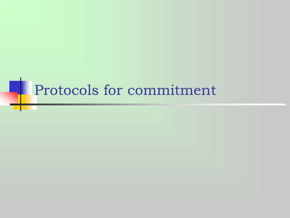 Protocols for commitment